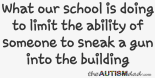 What our school is doing to limit the ability of someone to sneak a gun into the building