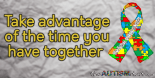 Take advantage of the time you have together