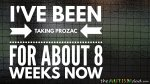 I've been taking #Prozac for about 8 weeks now