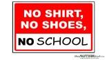 No Shirt No Shoes No School
