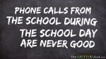 Phone calls from the school during the school day are never good