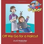 Avril Webster Off we go for a haircut, 100 books for under 5's