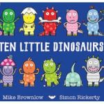 Ten Little Dinosaurs 100 books for under 5's