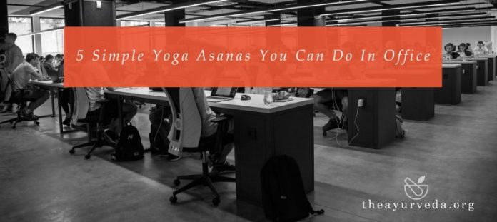5 simple Yoga Asanas for office