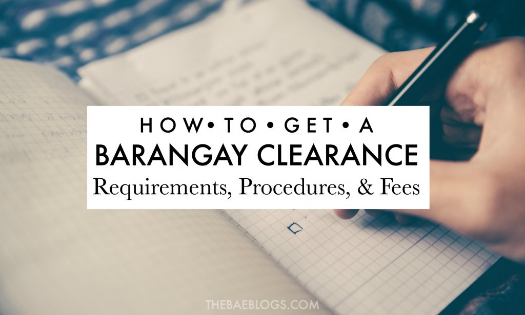 HOW TO GET A BARANGAY CLEARANCE | Requirements, Procedures, Fees
