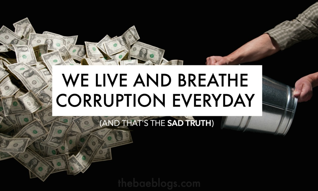live-breathe-corruption-everyday-thats-sad-truth