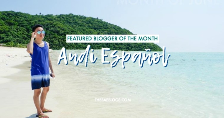 Featured Blogger of The Month (June): Andi Español of WizardAndi Blog