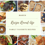 March Recipe Round-Up – Family Favorite Recipes & Giveaway!