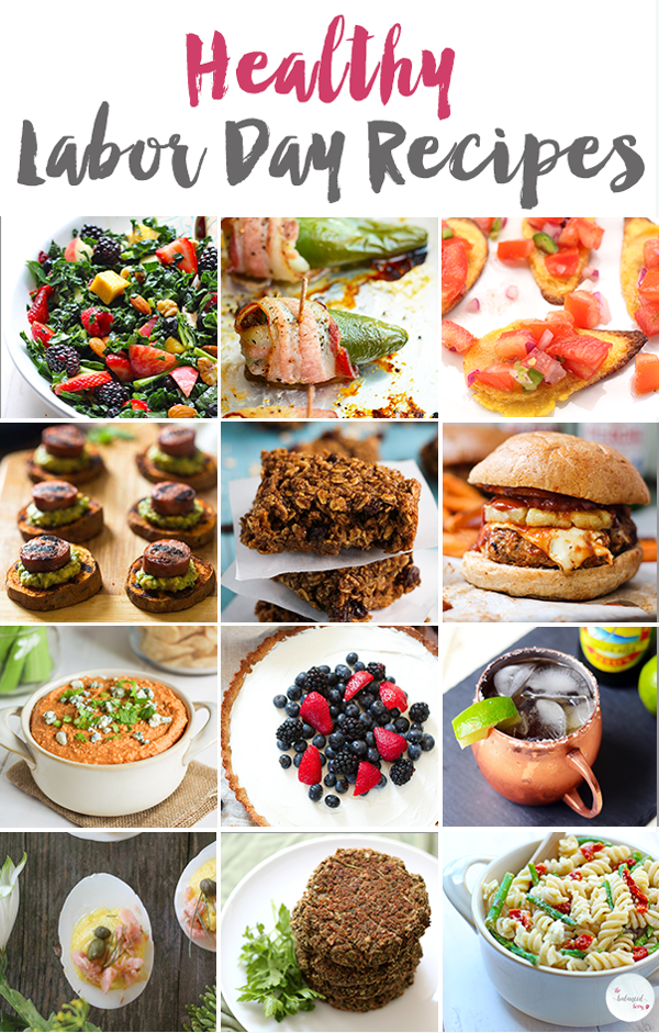 Healthy Labor Day Recipe round-up. Send off summer with these delicious dishes!