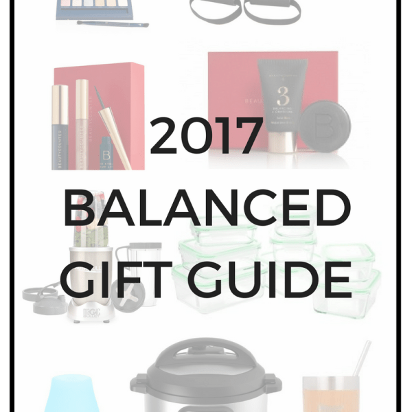 Balanced Holiday Gift Guide 2017
