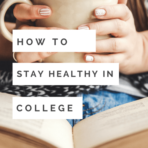 5 Ways to Stay Healthy in College (Living On-Campus)