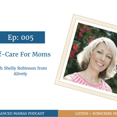 Self-Care For Moms with Shelly Robinson