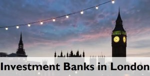 investment banks in london