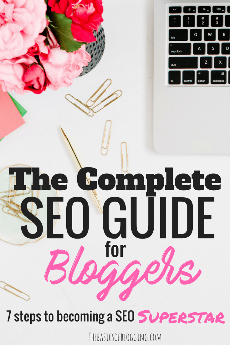 SEO Guide for Beginner Bloggers. How to ensure your blog is optemized to rank well on Google and other search engines!