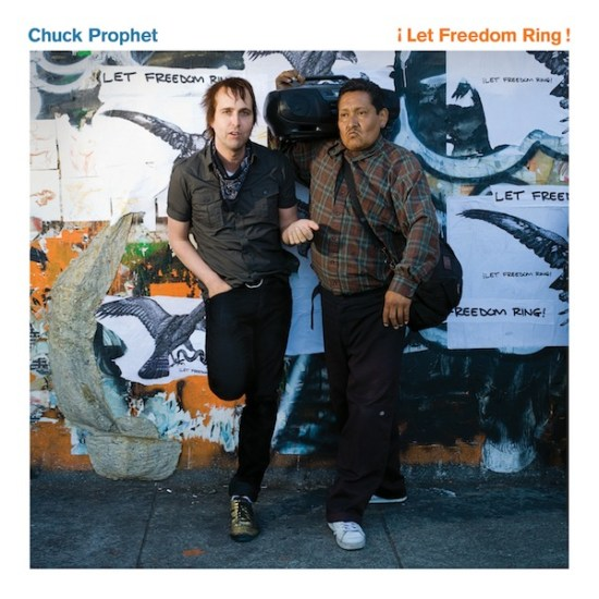 Chuck Prophet - Let Freedom Ring cover