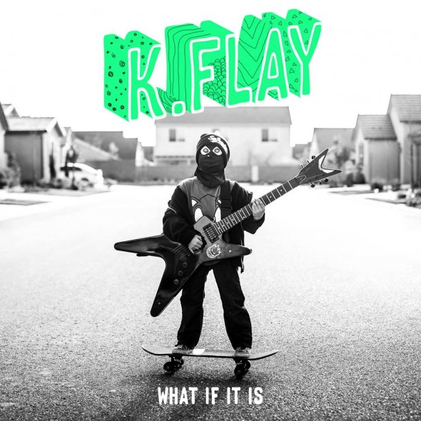 K.Flay, 'What If It Is'
