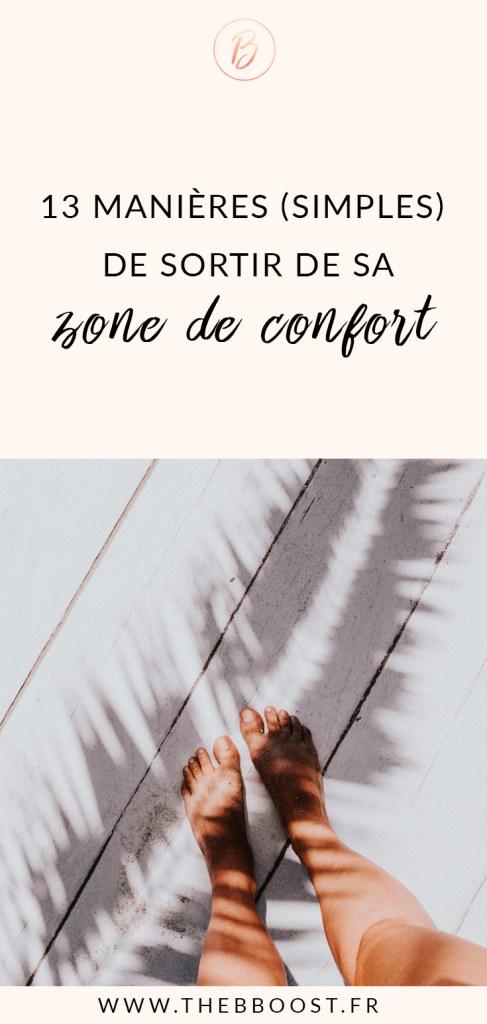 13 manières simples de sortir de sa zone de confort et devenir une personne plus épanouie ! www.thebboost.fr #zonedeconfort #developpementpersonnel
