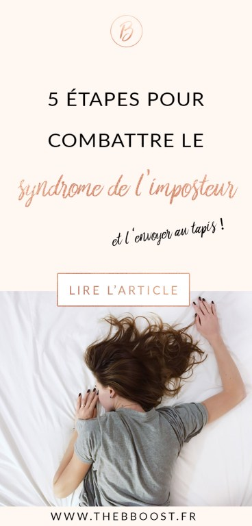 5 étapes pour combattre ce foutu syndrome de l'imposteur et enfin l'envoyer au tapis ! www.thebboost.fr #autoentrepreneur #freelance #syndrome #imposteur