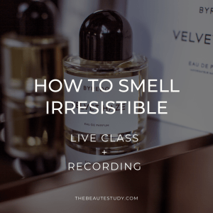 How to Smell Irresistible Live Class