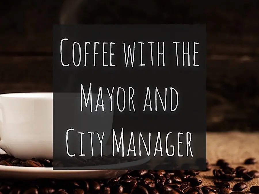 Coffee with the Mayor and City Manager