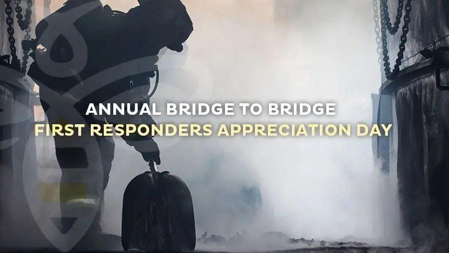 Annual Bridge to Bridge First Responders Appreciation Day
