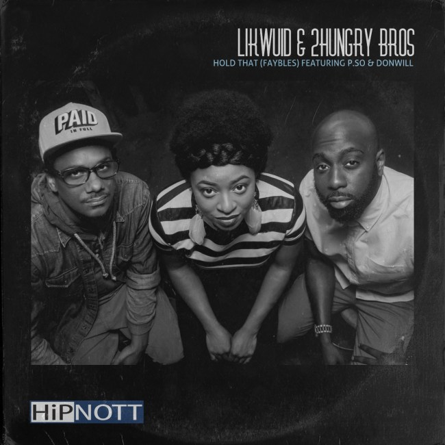 "Likwuid & 2 Hungry Bros ""Hold That"""