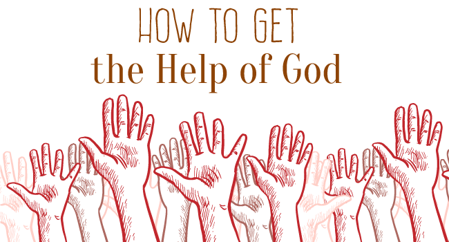 How to get the Help of God