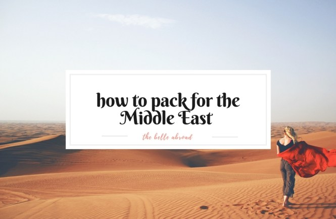 How to Pack for the Middle East | the belle abroad
