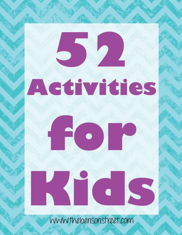 52 Activities for Kids at www.thebensonstreet.com 6