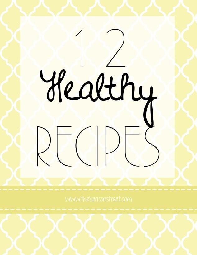 12 Healthy Yummy Recipes at www.thebensonstreet.com