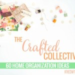 The Crafted Collective: 60 Home Organization Ideas