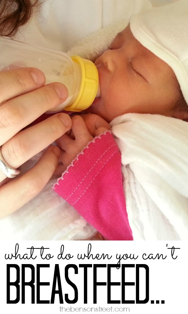 What to do when you can't breastfeed at thebensonstreet.com