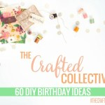 The Crafted Collective: 60 DIY Birthday Ideas