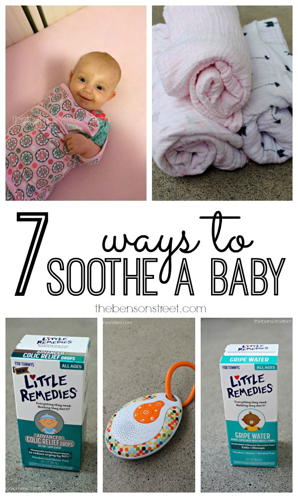 7 Ways to Soothe a Baby. Need some ways to try and calm your little one Try out one of these seven baby soothing hacks at thebensonstreet.com