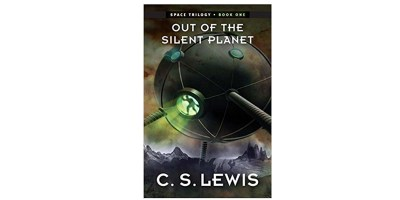 Out of the Silent Planet (Space Trilogy, Book One) (The Space Trilogy 1)