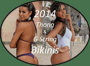 Thong Bikinis & G String Bikinis 2014