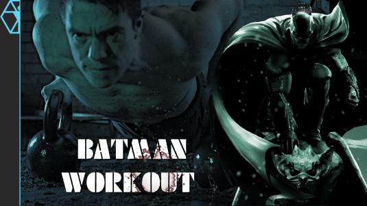 Batman Workout Part 2