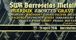 SWR Barroselas Metalfest announces MARDUK, ABORTED, GRAVE, DOOM, and others for 2016.
