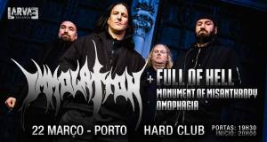 Preview: Immolation + Full of Hell + Monument of Misanthropy + Omophagia @ Hard Club