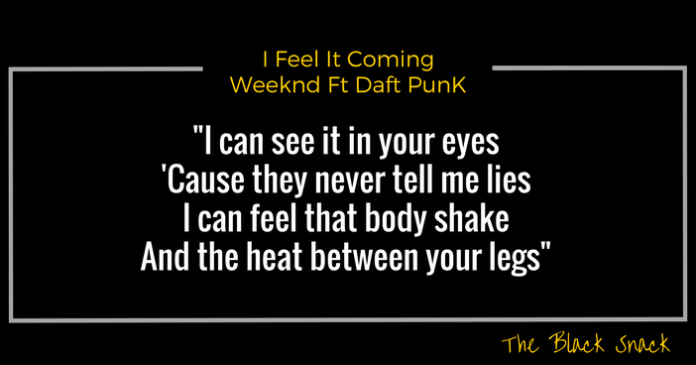 CITAZIONE I Feel It Coming Weeknd Ft Daft PunK quotes music snack testo traduzione