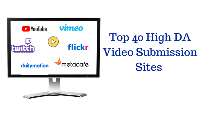 40 BEST VIDEO SUBMISSION SITES LIST