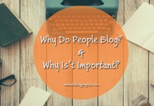 Why do people blog & why blogs are important