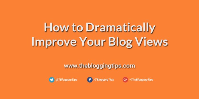 How-to-Dramatically-Improve-Your-Blog-Views