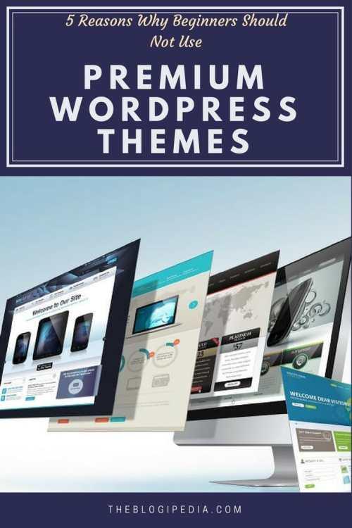 5 Reasons Why Beginners Should Not Use Premium WordPress Themes- pinterest pin