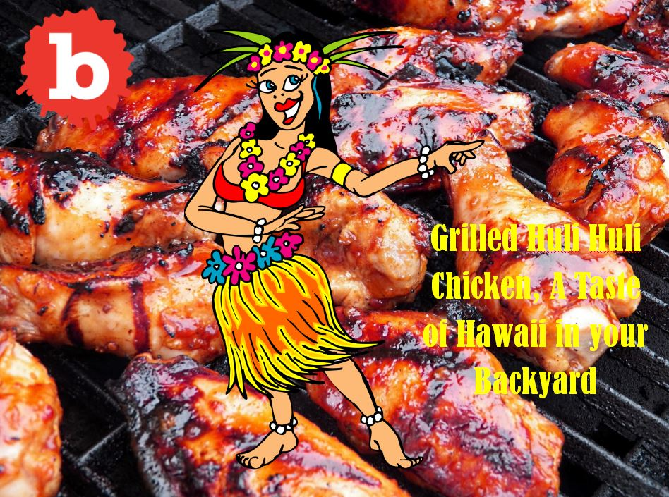 Grilled Huli Huli Chicken Recipe, Put Hawaii in your Mouth