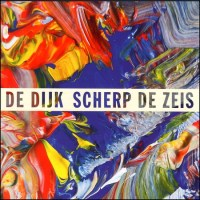 De Dijk – Scherp De Zeis [CD review]