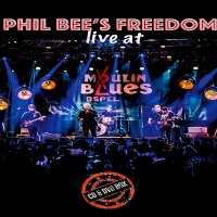 Phil Bee's Freedom - Live At Moulin Blues