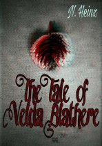 """The Tale of Velda Blathere"" by Nicole Heinz – First Chapter."
