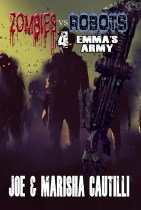 "IMMEDIATE RELEASE! ""Zombies Vs. Robots 4: Emma's Army"""