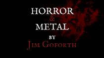 """""""Horror and Metal"""" by Jim Goforth"""